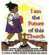 I am the Future of this Church (girl)