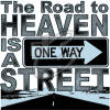 The Road to Heaven Christian Heat Transfers
