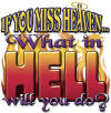 Christian heat transfers - If You Miss Heaven